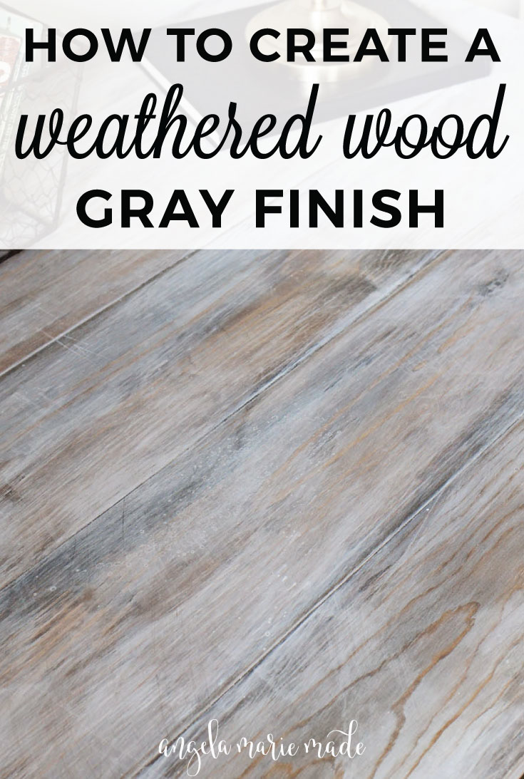 How to create a weathered wood gray finish angela marie made for How to make grey color paint