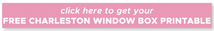 Charleston window box free printable sign up