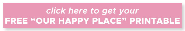 our happy place free printable sign up